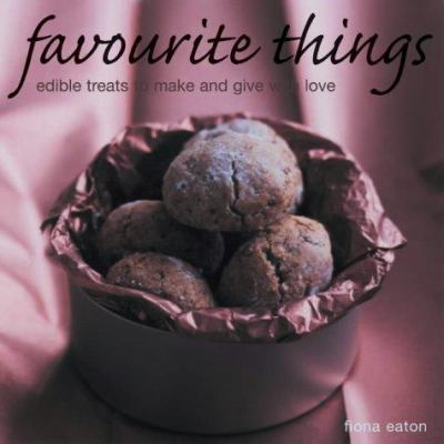Favorite Things: Edible Treats to Make and Give with Love 9781842156339