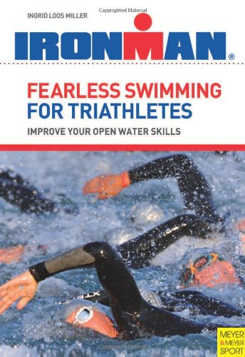 Fearless Swimming for Triathletes: Improve Your Open Water Skills 9781841261201