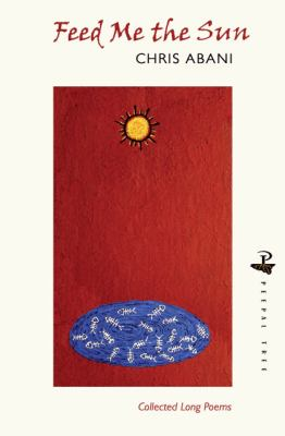 Feed Me the Sun: Collected Long Poems 9781845231569