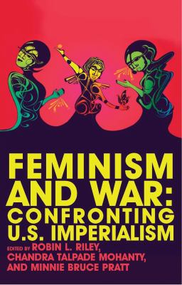 Feminism and War: Confronting US Imperialism 9781848130197