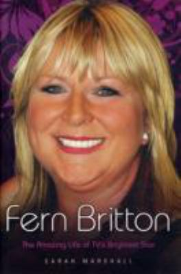 Fern Britton: The Amazing Life of TV's Brightest Star 9781844544097
