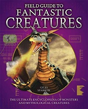 Field Guide to Fantastic Creatures 9781848660267