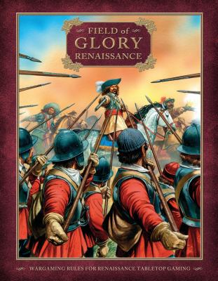 Field of Glory Renaissance: Wargaming Rules for Renaissance Tabletop Gaming 9781849082235