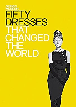 Fifty Dresses That Changed the World 9781840915389