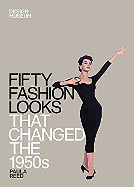 Fifty Fashion Looks That Made the 1950's 9781840916034