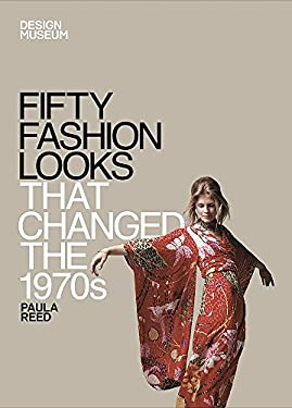 Fifty Fashion Looks That Made the 1970's 9781840916058