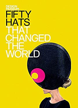 Fifty Hats That Changed the World 9781840915693