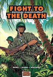 Fight to the Death: Battle of Guadalcanal [With Limited Edition Poster] 7507499