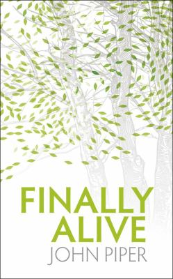 Finally Alive: What Happens When We Are Born Again? 9781845504212