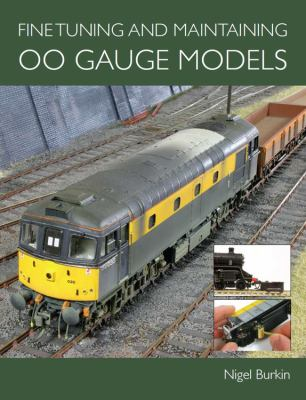Fine Tuning and Maintaining 00 Gauge Models 9781847972347