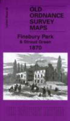 Finsbury Park and Stroud Green 1870: London Sheet  20.1 9781847842466