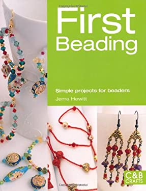 First Beading: Simple Projects for Beaders 9781843406136
