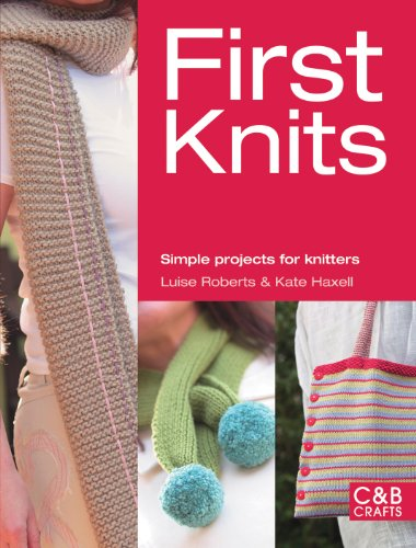 First Knits: Simple Projects for Knitters 9781843406112
