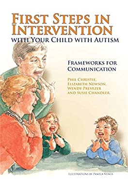 First Steps in Intervention with Your Child with Autism: Frameworks for Communication 9781849050111