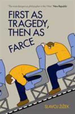 First as Tragedy, Then as Farce 9781844674282