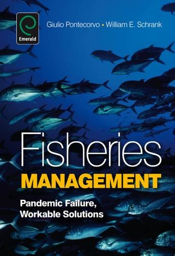 Fisheries Management: Panademic Failure, Workable Solutions 9781848552166