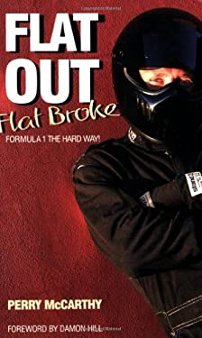Flat Out Flat Broke: Formula 1 the Hard Way! 9781844250189