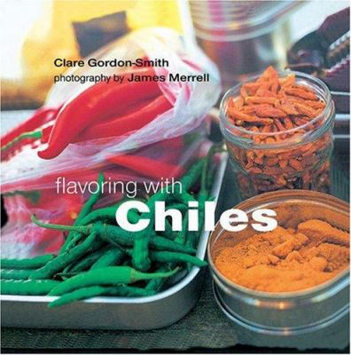 Flavoring with Chiles 9781841724454