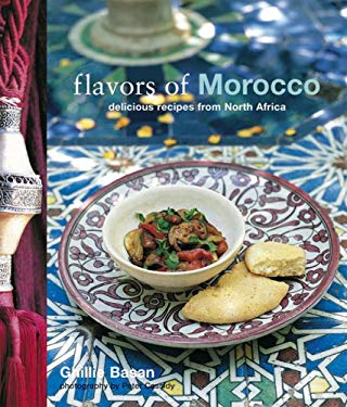 Flavors of Morocco: Delicious Recipes from North Africa 9781845976064