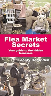 Flea Market Secrets: Your Guide to the Hidden Treasures 9781845334284