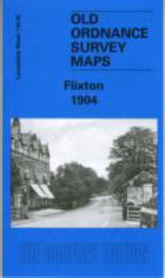Flixton 1904: Lancashire Sheet 110.02 9781841518077