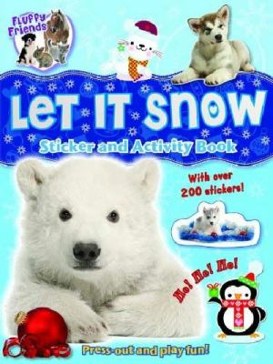 Fluffy Friends Let it Snow!: Sticker, Press-out and Activity 9781849588331