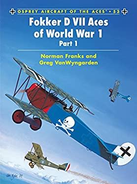 Fokker D VII Aces of World War 1: (Part 1) 9781841765334