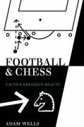 Football and Chess: Tactics Strategy Beauty 9781843821861