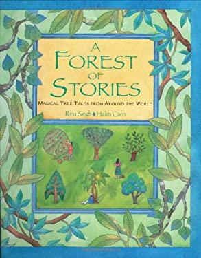 Forest of Stories: Magical Tree Tales from Around the World 9781841488820