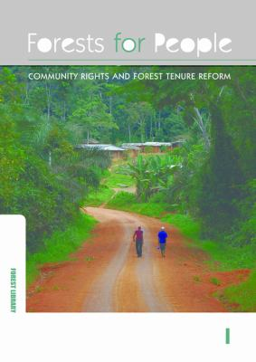 Forests for People: Community Rights and Forest Tenure Reform 9781844079186