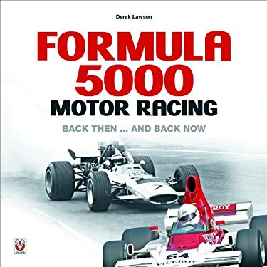 Formula 5000 Motor Racing: Back Then... and Back Now 9781845842161
