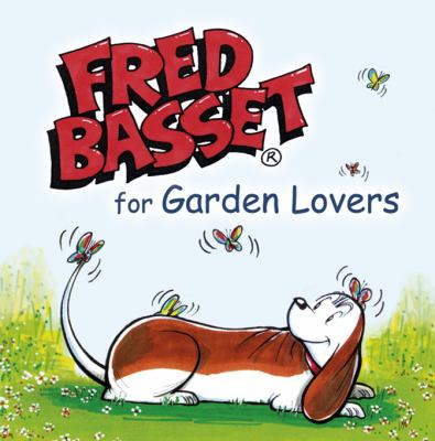 Fred Basset for Garden Lovers 9781840247794