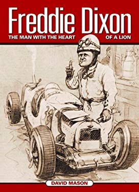 Freddie Dixon: The Man with the Heart of a Lion 9781844255405