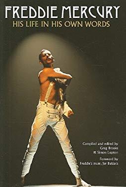 Freddie Mercury: His Life in His Own Words 9781847726506