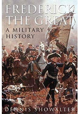 Frederick the Great: A Military History 9781848326408