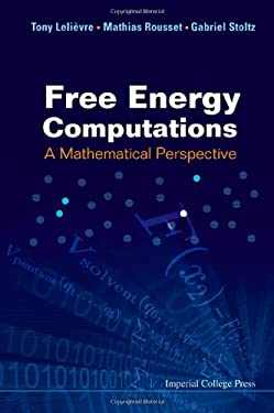 Free Energy Computations: A Mathematical Perspective 9781848162471