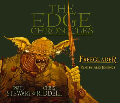 The Edge Chronicles 9: Freeglader: Third Book of Rook 9781846577338