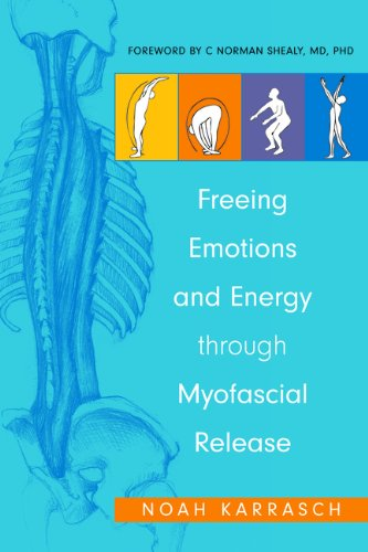 Freeing Emotions and Energy Through Myofascial Release 9781848190856