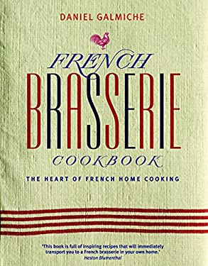 French Brasserie Cookbook: The Heart of French Home Cooking 9781844839971
