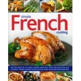 French Food and Cooking: Over 200 Classic and Contemporary Dishes, Shown Step-by-step 9781840384567