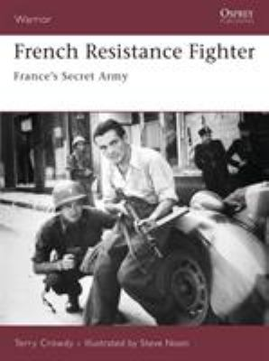 French Resistance Fighter: France's Secret Army