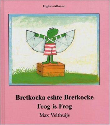 Frog Is Frog (Albanian-English) 9781840592115