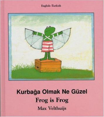 Frog Is Frog (Turkish-English) 9781840592139