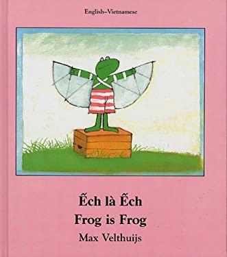 Frog Is Frog (Vietnamese-English)