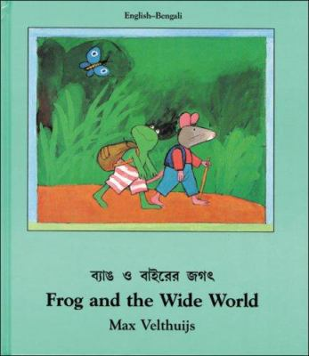 Frog and the Wide World (English-Bengali) 9781840591958