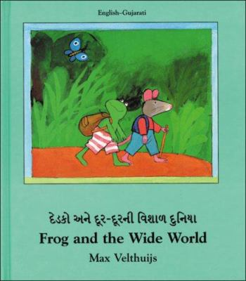 Frog and the Wide World (Gujarati-English) 9781840591934
