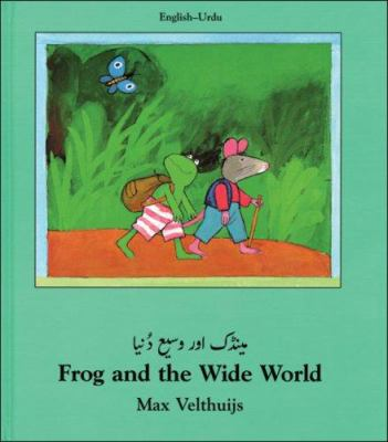 Frog and the Wide World (Urdu-English) 9781840591989