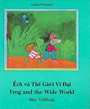 Frog and the Wide World (Vietnamese-English) 9781840591996
