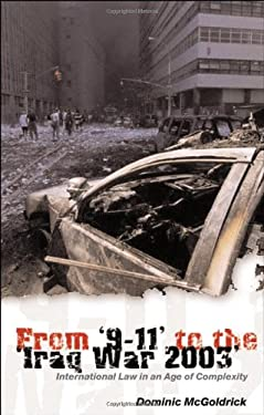 From '9-11' to the 'Iraq War 2003': International Law in an Age of Complexity 9781841134963