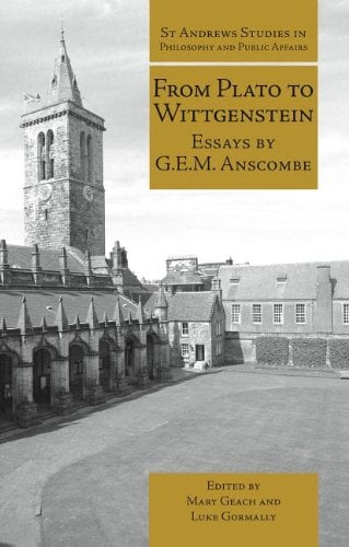 From Plato to Wittgenstein: Essays by Gem Anscombe 9781845402334